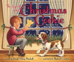 The Legend of the Christmas Cookie: Sharing the True Meaning of Christmas by Dandi Daley Mackall
