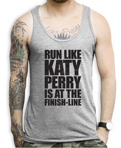Run Like Katy Perry Is At The Finish Line Tank Top