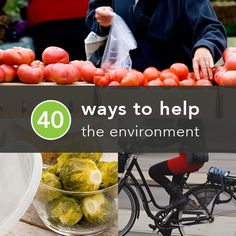 40 Unexpected Ways You Can Help the Environment Right Now -Posted by Shana Lebowitz on January 27, 2014