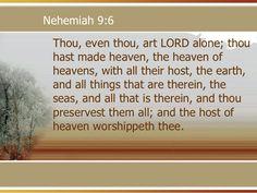 Nehemiah 9:6 ~ great truth