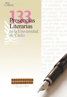 """Programa """"Presencias Literarias"""" de la Universidad de Cádiz que abarca del año 1999 al año 2011 #UCA"""