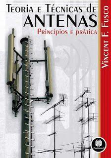 Livros e Ebooks : Teoria e Técnicas de Antenas Princípios e Prática