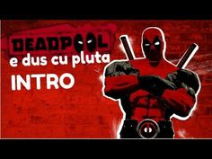 Viorel joaca Deadpool - INTRO - Deadpool e dus cu pluta PC/HD