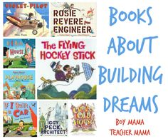 Boy Mama Teacher Mama  Books about Building Dreams