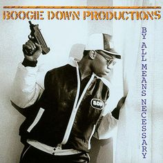 Boogie Down Productions, By All Means Necessary (1988) - The 50 Best Hip-Hop…