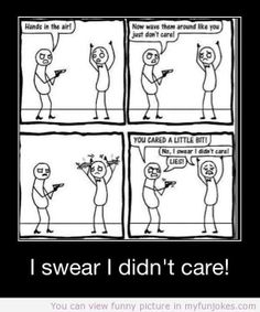 I swear I didnt care! jokes for teenagers  - http://www.myfunjokes.com/funny-jokes/i-swear-i-didnt-care-jokes-for-teenagers/ funny dirty joke pictures , great jokes