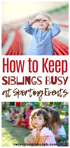 Twin Cities Kids Club Blogs: How to Keep Siblings Busy at Sporting Events - Many parents struggle with how to entertain siblings at sporting events as older kids get involved in more extracurricular activities. Big brothers and sisters are old enough to play sports and attend classes, but younger siblings aren't quite there yet. #kids #games #fungames #indoorgames #kids #kidsactivities #gameday #gameart #gamenight #kidsroomideas #kidscrafts #parents #parenting #parentingtips Activities For 2 Year Olds, Indoor Activities, Infant Activities, Play Based Learning, Fun Learning, Step Parenting, Parenting Hacks, Big Brothers, Twin Cities