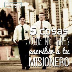 5 cosas que no debes escribir a tu Misionero http://losmormones.org/2331/5-cosas-que-no-debes-escribirle-a-tu-misionero