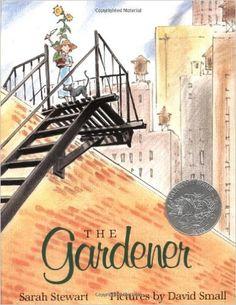The Gardener (Caldecott Honor Award): Sarah Stewart, David Small: 9780374325176: Amazon.com: Books