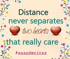 Distance Never Separate Two Hearts That Really Care Quote