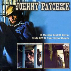 11 Months & 29 Days: Slide Off Your Satin Sheets Johnny Paycheck, 29 Days, Tell My Story, Satin Sheets, Country Artists, Contemporary Artists, Country Music, The Voice, Singer