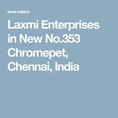 Laxmi Enterprises in New No.353 Chromepet, Chennai, India