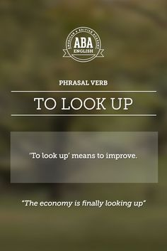 "New English #Phrasal #Verb: ""To look up"" means to improve #esl"