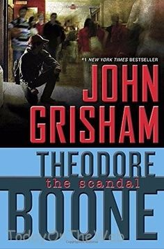 Theodore Boone: The Scandal Hardcover by John Grisham