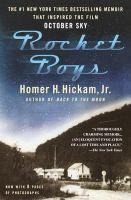 Rocket Boys: A Memoir by Homer H. Hickam Jr.