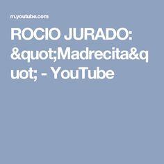 """ROCIO JURADO: """"Madrecita"""" - YouTube"""