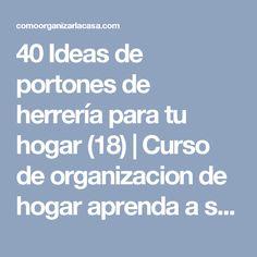 40 Ideas de portones de herrería para tu hogar (18) | Curso de organizacion de hogar aprenda a ser organizado en poco tiempo