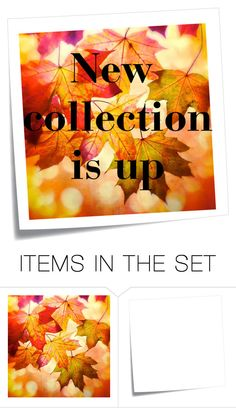 """""""New Collection"""" by laughlikecrazy ❤ liked on Polyvore featuring art"""