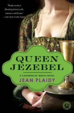 Queen Jezebel: A Catherine de Medici Novel