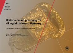 Historia om en gravhaug fra vikingtid på Ness i Hamarøy Norway, Om, Historia