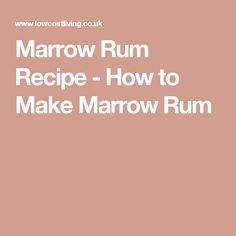 Marrow Rum Recipe - How to Make Marrow Rum