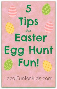5 Tips for Easter Egg Hunt Fun!