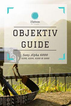 Sony Alpha 6000 Objektive – Überblick und unsere Empfehlungen für E-Mount Objektive