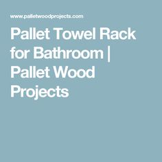 Pallet Towel Rack for Bathroom | Pallet Wood Projects