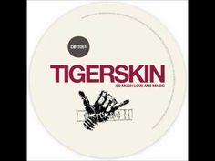 Tigerskin - Feel for you