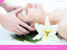 6 Easy Ways to Enjoy That #Salon Like #Scalp #Massage at Home