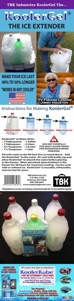 TBK Industries KoolerGel The Ice Extender. KoolerGel from Trophy Bag Kooler is an innovative product that extends the life of ice in your ComboKooler, food coolers, ice chests, soft-sided or hard sided coolers, bait tanks and live wells. It makes ice last longer saving you money. Mix in any size plastic container with water, from 12 ounces to 5 gallons and watch it turn into a gel, then freeze. It doesn't turn back to water, it stays a gel. Plus, it's re-useable many times, less waste and...