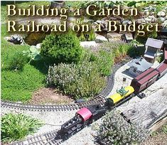 Building a railway garden on a budget - would like to do this.