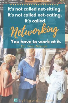 It's called netWORKING. Top 7 reasons you want to get started.