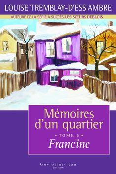 Louise Tremblay d'Essiambre - Mémoires d'un quartier - Tome 6 - Francine