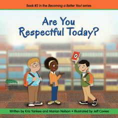 A must-have about respect ... and a list of 30 books with a character theme.