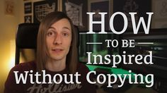 043: How to Be Inspired Without Copying
