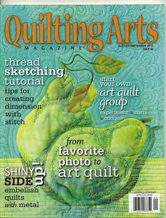 Quilting Arts Magazine Aug Sept 2010 No 46 From Photo To Quilt Thread Sketching