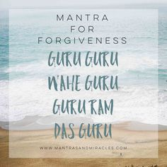 Mantra for Forgiveness: Guru Ram Das Mantra