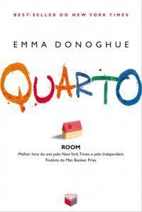 Quarto - Emma Donoghue ~ Bebendo Livros