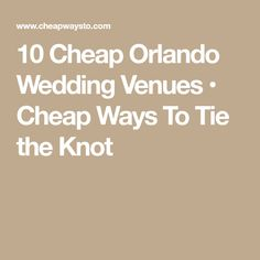 10 Cheap Orlando Wedding Venues • Cheap Ways To Tie the Knot