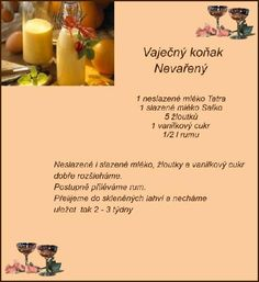 Vajecnak Cocktail Drinks, Cocktail Recipes, Cocktails, Christmas Candy, Christmas Baking, Czech Recipes, Smothie, Sweet Desserts, Kakao