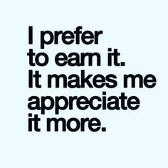 I prefer to earn it - Signup with me --> http://ColinSydes.FutureNet.Club