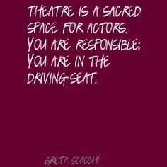 Greta Scacchi Theatre is a sacred space for actors. Quote