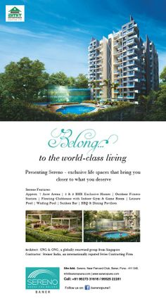 Belong to the world class living !!  Book a flat at SERENO today.  SERENO.. where you belong !!  Log on too www.serenopune.com for more details