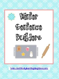 Here's a sentence writing packet perfect for the winter months! Students build sentences using the word cards and 10 model sentences. This is a mus...