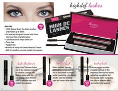 Our high definition mascara, it also includes green tea. We also have from las thickener to lash splash.