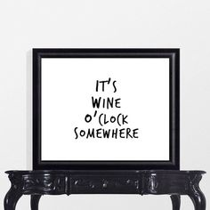It's Wine O'Clock Somewhere printable wall art