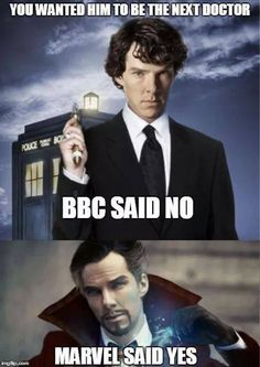 You wanted Benedict to be the next Doctor. BBC said no. Marvel said yes.<-