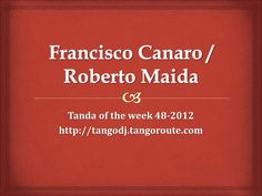 Tanda of the week 48-2012: Francisco Canaro / Roberto Maida (tango)