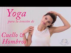 Yoga para relajar y liberar molestias en el cuello y hombros - YouTube
